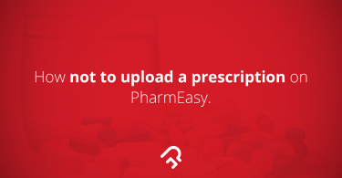 How Not To Upload A Prescription On PharmEasy