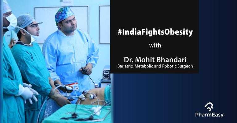 PE_Blog_Obesity_Surgical_Treatment_Dr. Mohit Bhandari