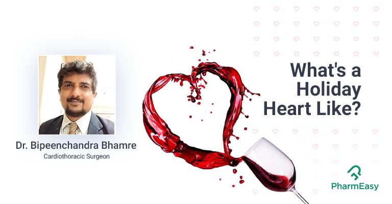 PharmEasy_Blog_Holiday_Heart_Syndrome