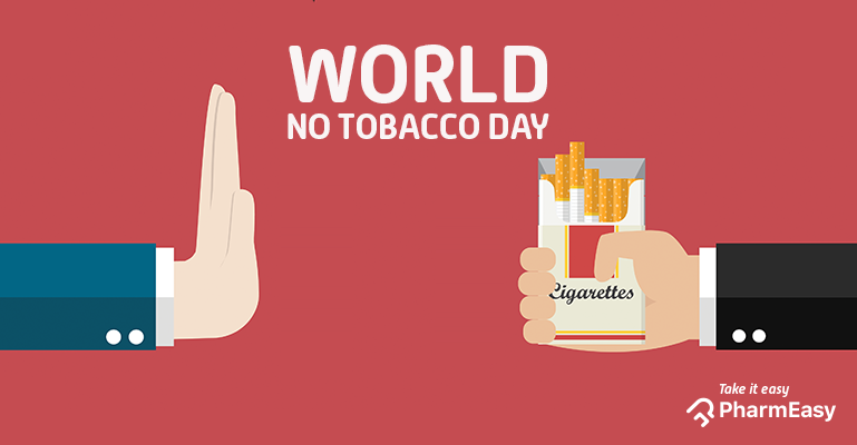 World No Tobacco Day - 6 Reasons To Quit Smoking! - PharmEasy