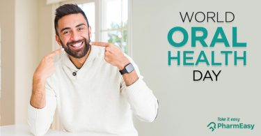 World Oral Health Day - Here's How To Care For Your Teeth! - PharmEasy